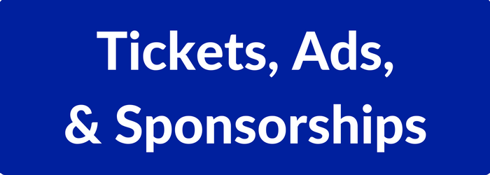 Purchase Tickets, Ads, or Sponsorships